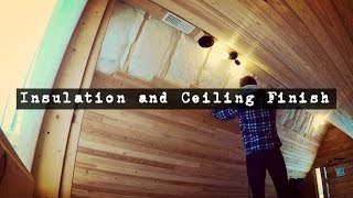 How To Build A Log Cabin Insulation And Ceiling Finish