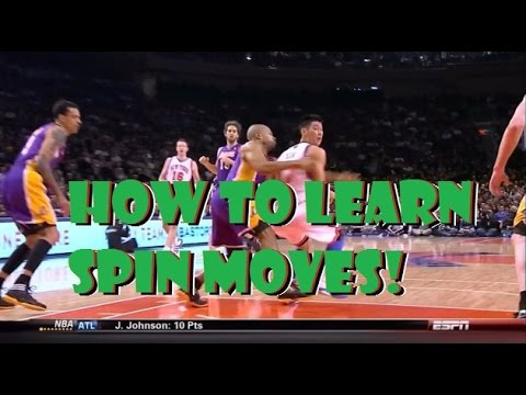 HOW TO LEARN SPIN MOVES FOR BASKETBALL