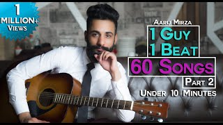 1 GUY   1 BEAT   60 SONGS   PART 2   Aarij Mirza   Mashup