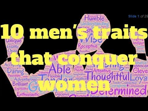 10 Men's traits that conquer women