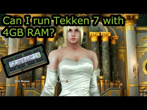Can I run Tekken 7 with 4GB RAM?