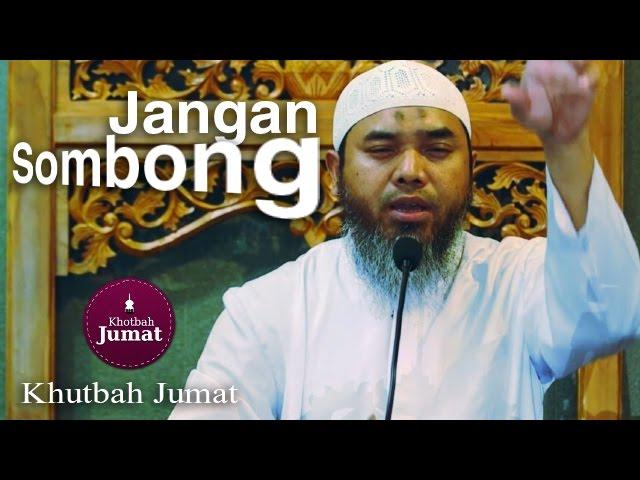 Khutbah Jumat : Jauhi Kesombongan - Ustadz Afifi Abdul Wadud