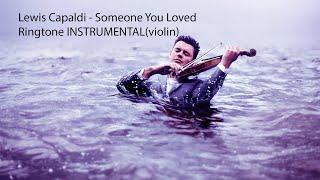 Ringtone INSTRUMENTAL(violin) Lewis Capaldi - Someone You Loved#Wp#entertainment