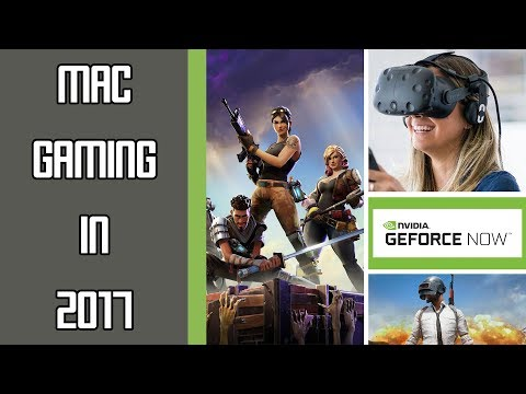 How Mac Gaming Changed In 2017!