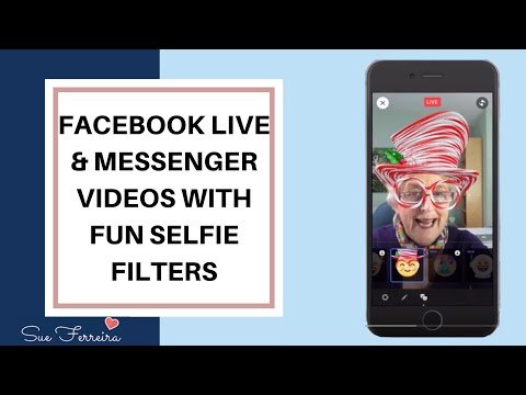 How To Use Facebook Live and Facebook Messenger Videos And Fun Selfie Filters
