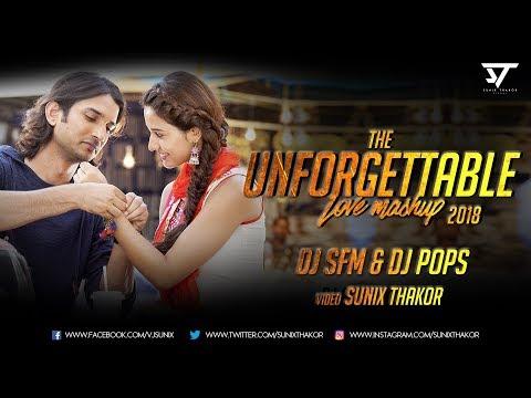 The Unforgettable Love Mashup 2018 | Dj SFM & Dj Pops | Sunix thakor