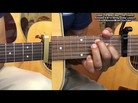 UNDER THE MILKY WAY The Church Acoustic 6 & 12 String Guitar Lesson EricBlackmonGuitar HD