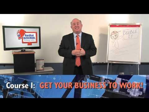 Get Your Construction Business to Work! - Class at HardhatBIZSCHOOL.com Online University