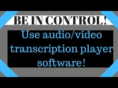 Transcription Players - Audio Video Players Software for use with foot pedal