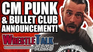 HUGE CM Punk & Bullet Club Announcement! ALL IN SELLS OUT!!! | WrestleTalk News May 2018