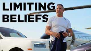 How to Get Rid of Limiting Beliefs - Grant Cardone