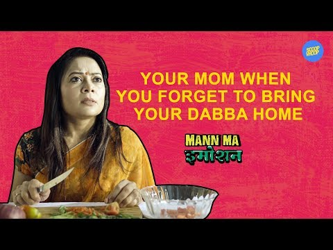 ScoopWhoop: Your Mom When You Forget To Bring Your Dabba Home