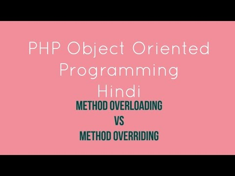 PHP oops Method overloading vs Method Overriding  Tutorial - 7