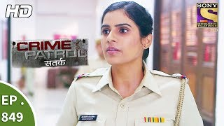Crime Patrol - क्राइम पेट्रोल सतर्क - The Missing Girl Part 2 - Ep 849 - 27th August, 2017