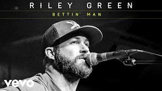 Riley Green - Bettin