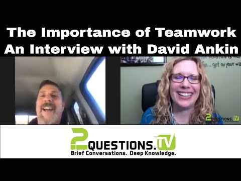 The Importance of Teamwork - An Interview with David Ankin