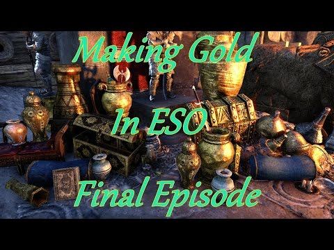 Making Gold In ESO Final Ep.  Selling Everything!!