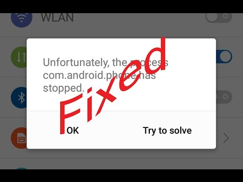 Fix Unfortunately the process com.android.phone has stopped in Android|Tablet