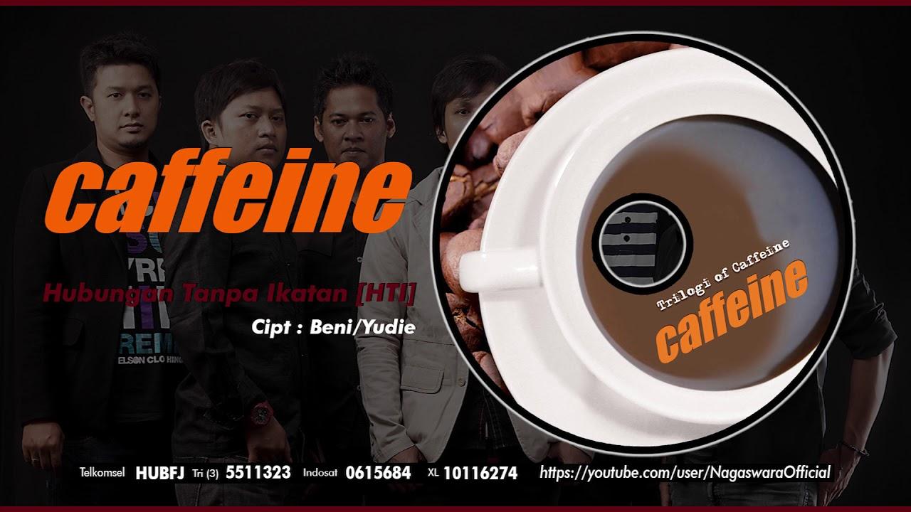 Caffeine - Hubungan Tanpa Ikatan (HTI)