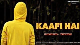 KAAFI HAI (Official Music Video) Underground HIP-HOP 2019 |Hindi Rap Song|