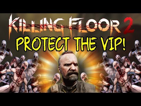 Killing Floor 2   PROTECT THE VIP! Very Important Priest! (Bot Mod)