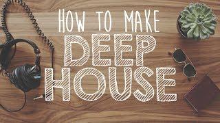 How to Make DEEP HOUSE