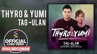 Thyro and Yumi — Tag Ulan [Official Lyric Video]