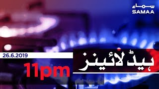Samaa Headlines - 11PM -26 June 2019