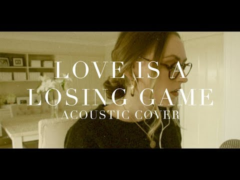 LOVE IS A LOSING GAME (Acoustic live cover)   Lizzy Hodgins