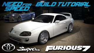 Need for Speed 2015 | Furious 7 Brian's Toyota Supra Build Tutorial + Tribute | How To Make