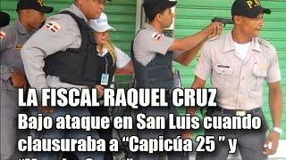 Fiscal Raquel Cruz atacada en San Luis