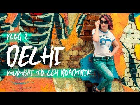 Mumbai to Leh Ladakh Roadtrip | Part 2 | Delhi | Wandering Minds VLOGS