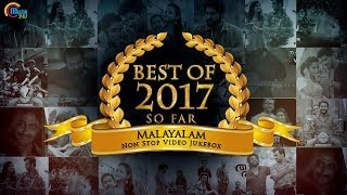 Best of Malayalam songs 2017, So far | Malayalam best songs 2017 | Nonstop Video songs