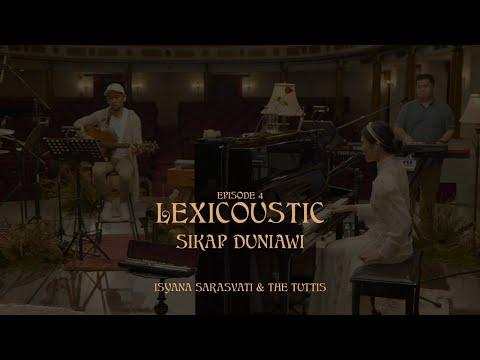 Download LEXICOUSTIC Ep. 4 - Sikap Duniawi | Isyana Sarasvati & The Tuttis MP3 Gratis