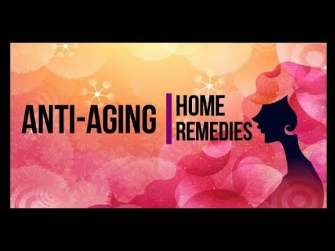 Anti-Aging Home Remedies | Natural Anti-Aging Secrets|