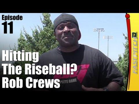 Hitting The Riseball - Rob Crews