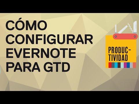 Cómo configurar Evernote para aplicar G.T.D (Getting Things Done).Español.Funcionarios Eficientes