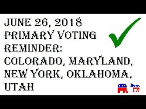 June 26, 2018 Primary Voting Election Information - Colorado, Maryland, New York, Oklahoma, Utah