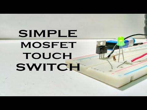 Touch switch | Simple touch switch circuit using single mosfet transistor