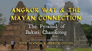 Angkor Wat & the Mayan Connection: The Pyramid of Baksei Chamkrong