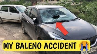 MY BALENO ACCIDENT 😨😨😨 Total Front DAMAGED !!!!