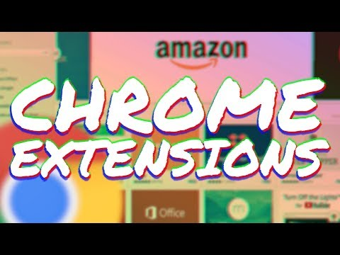5 Useful Chrome Extensions You NEED to Install NOW - Top 5 Browser Extensions (May 2018)