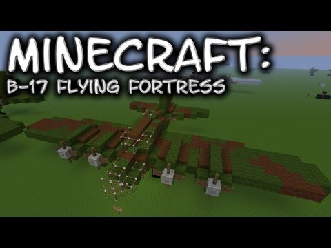 Minecraft: B-17 Flying Fortress Tutorial