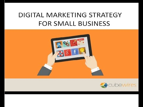 Digital Marketing Strategy for Small Business 2017 – Best Tips