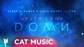 Steff da Campo & Liviu Hodor feat. RAS - Never Look Down (Official Video)