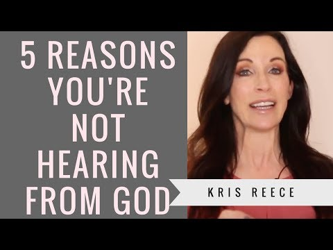 5 Reasons You're Not Hearing From God - Kris Reece - Spiritual Growth