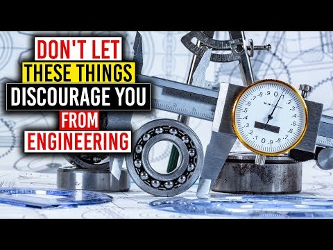 Don't Let These Things Discourage You From Engineering