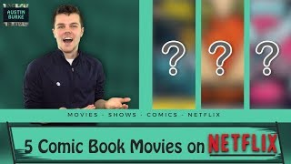 Download 5 Comic Book Movies to watch on Netflix Video
