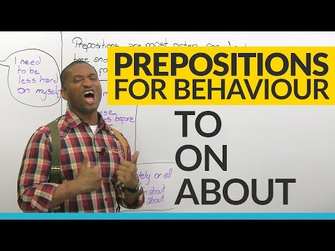 TO, ON, ABOUT: Prepositions of behavior in English