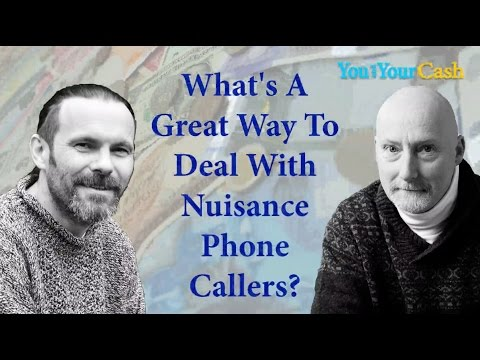 How to Get Rid of Nuisance Phone Calls You and Your Cash Podcast